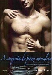 Livro: A Conquista do Prazer Masculino - Potência e Prazer por toda vida