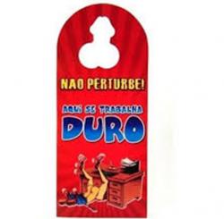 AVISO DE PORTA (NÃO PERTURBE) - AQUI SE TRABALHA DURO - IMPORTADO
